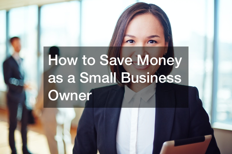 how to save money as a small business owner