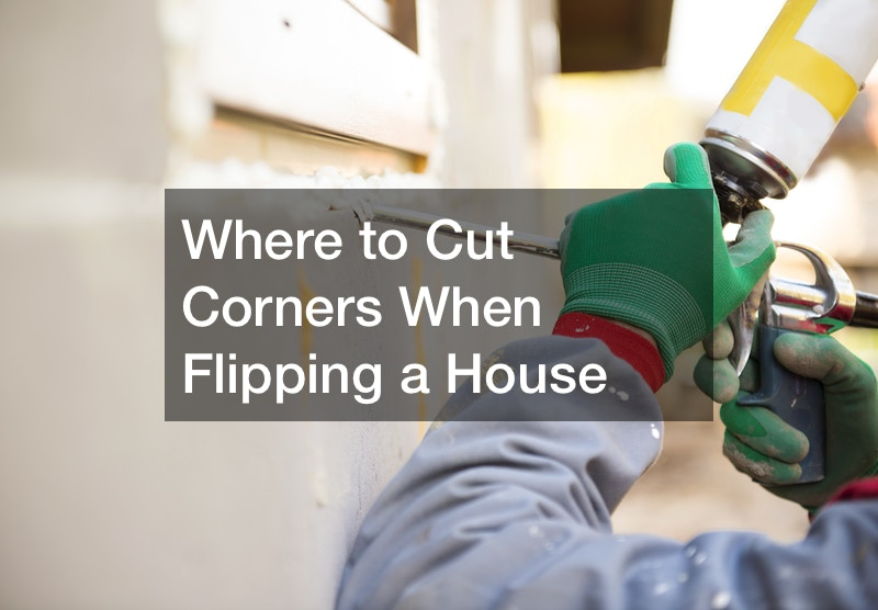 how to save money when flipping a house